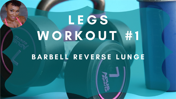 Barbell Reverse Lunge Leg Workout 1