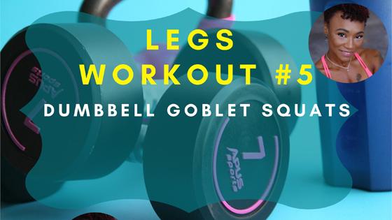 Dumbbell Goblet Squats