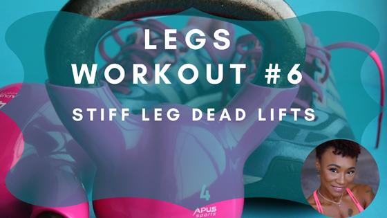 Stiff Leg Dead Lifts Legs Workout 6