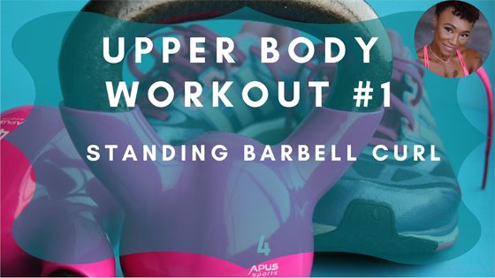 Standing Barbell Curl Upper Body Workout 1