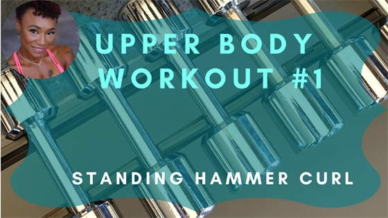 Standing Hammer Curl Upper Body Workout 1