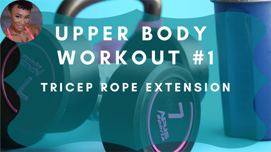 Tricep Rope Extension Upper Body Workout 1