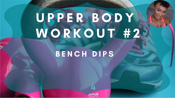 Bench Dips Upper Body Workout 2