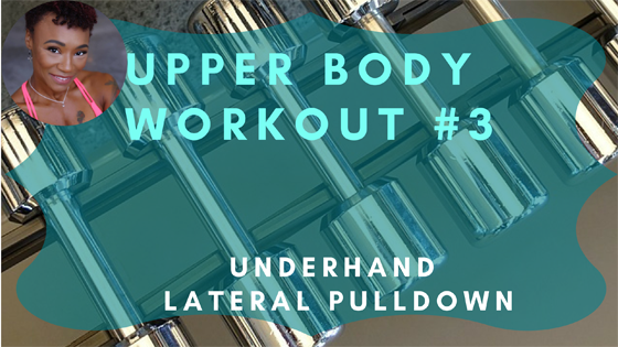 Underhand Lateral Pulldown Upper Body Workout 3
