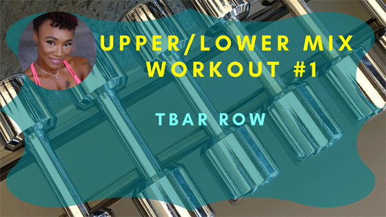 TBar Row Upper Lower Mix Workout 1