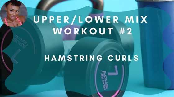Hamstring Curls Upper Lower Mix Workout 2
