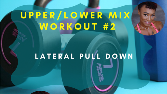 Lateral Pull Down Upper Lower Mix Workout 2