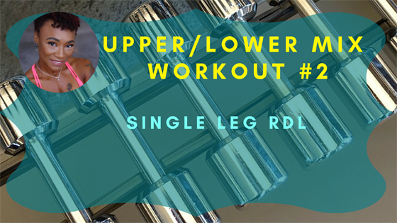 Single Leg RDL Upper Lower Mix Workout 2