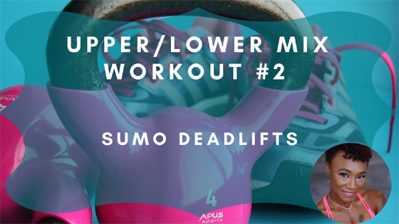 Sumo Deadlifts Upper Lower Mix Workout 2