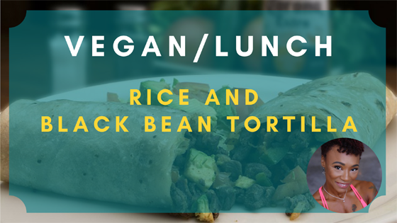 rice black bean tortilla vegan lunch